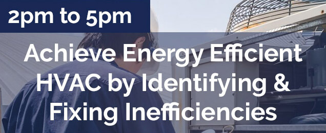 How to Achieve Energy Efficient HVAC by Identifying and Fixing Inefficiencies - Energy Training by Bruce Rowse, 8020Green